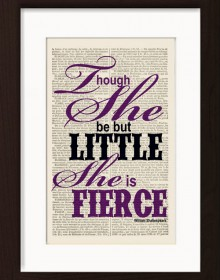 William Shakespeare Though She Be But Little She Is Fierce Typography Print