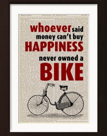 Bicycle Print Whoever Said Money Cant Buy Happiness Never Owned A Bike Print