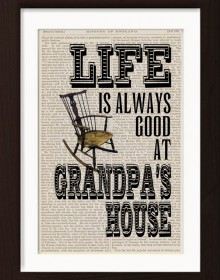 Life Is Always Good At Grandpas House Print