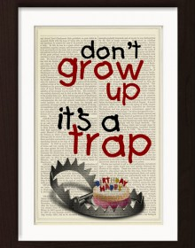 Dont Grow Up Its A Trap Typography Print