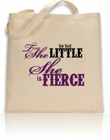 Tote Bag William Shakespeare Though She Be But Little She Is Fierce Print