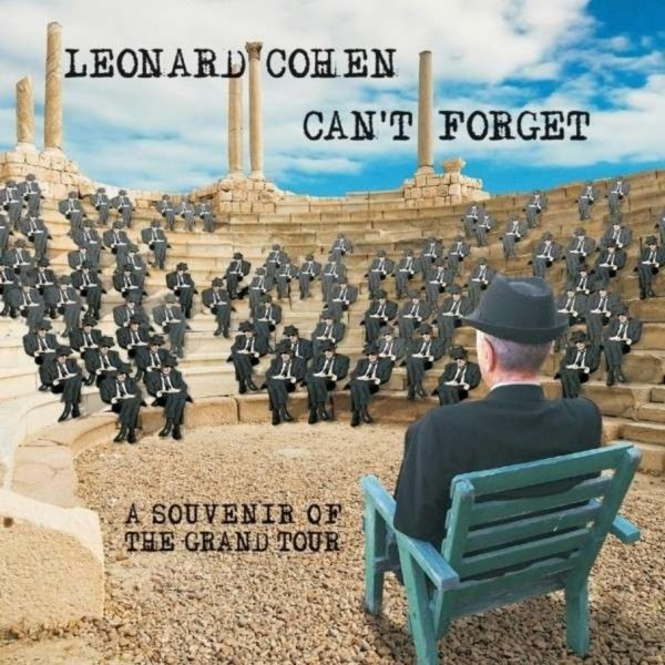 Leonard Cohen Can't Forget: A Souvenir of the Grand Tour